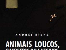 Animais Loucos, Suspeitos ou Lascivos