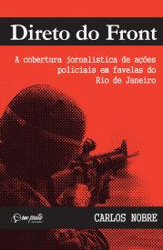 direto-do-front-a-cobertura-jornalistica-de-acoes-policiais-em-favelas-do-rio-de-janeiro