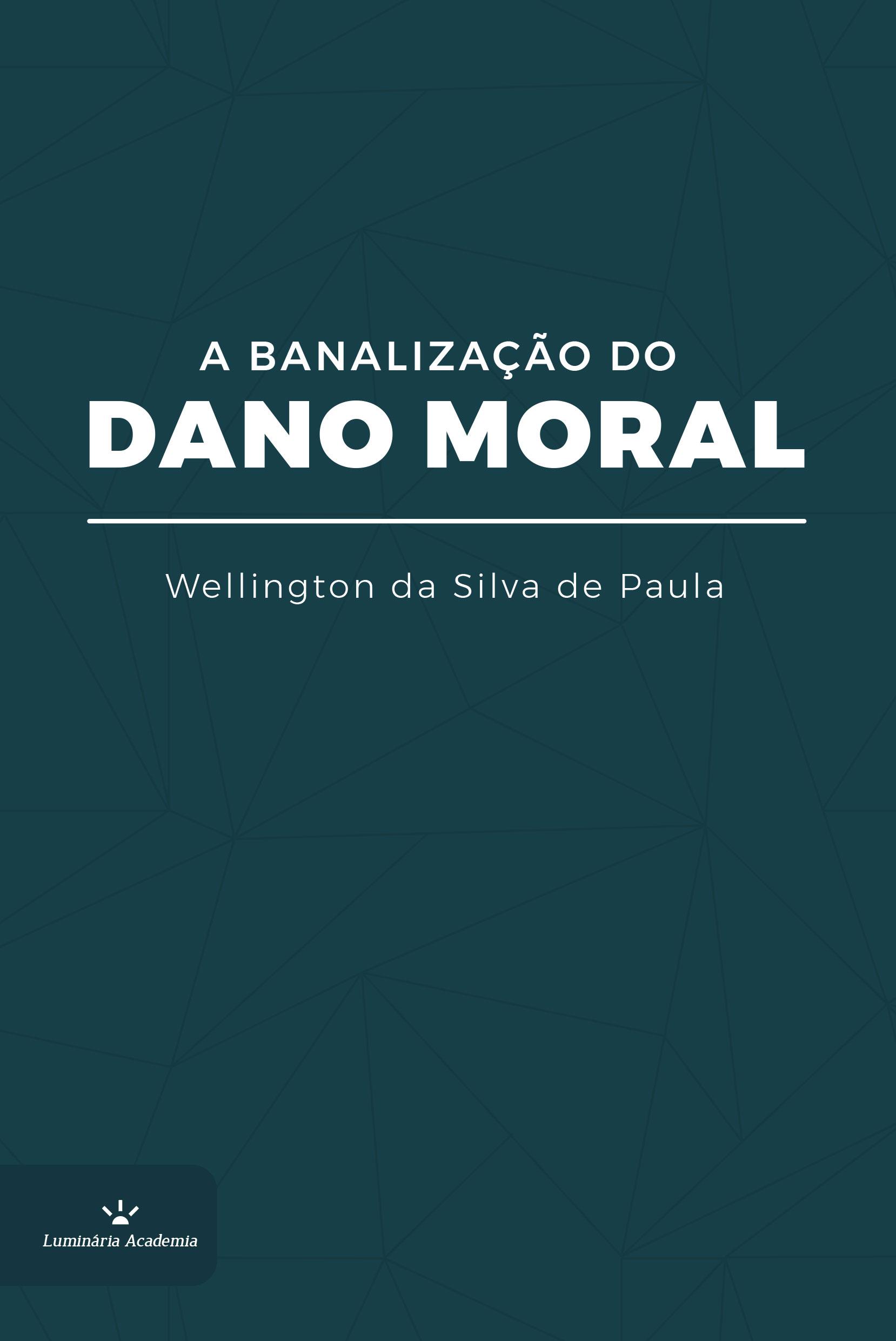 A BANALIZAÇÃO DO DANO MORAL