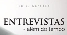 Entrevistas – Além do Tempo, de Ivo Cardoso.