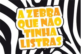 Você já ouviu falar na A zebra que não tinha listras?