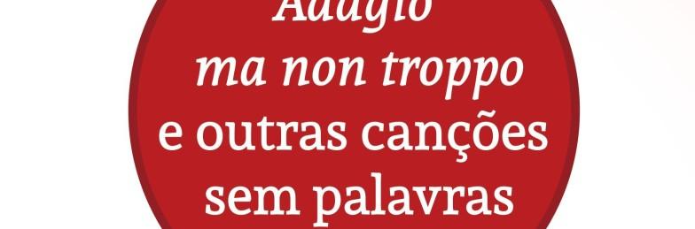 Adagio ma non troppo e outras canções sem palavras