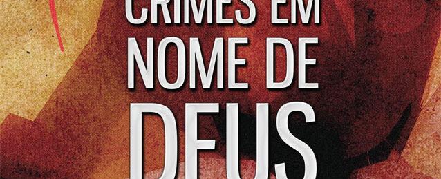 Autor do livro 'Crimes em Nome de Deus' questiona religião